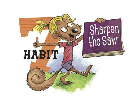 The Seven Habits: Habit 7 Sharpen the Saw
