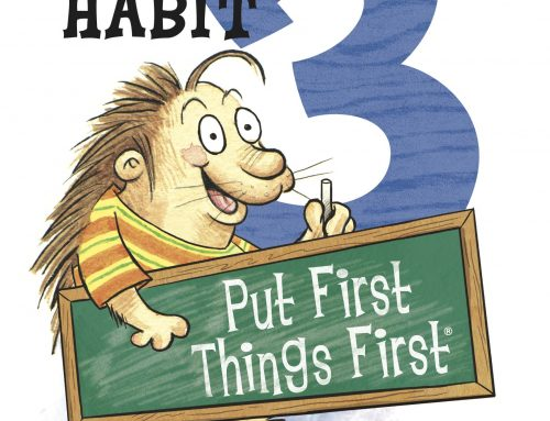 The Seven Habits: Habit 3–Put First Things First
